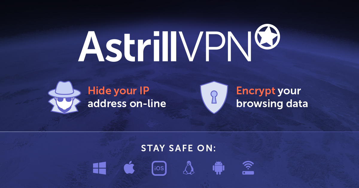Fast, Secure & Anonymous VPN | Astrill VPN